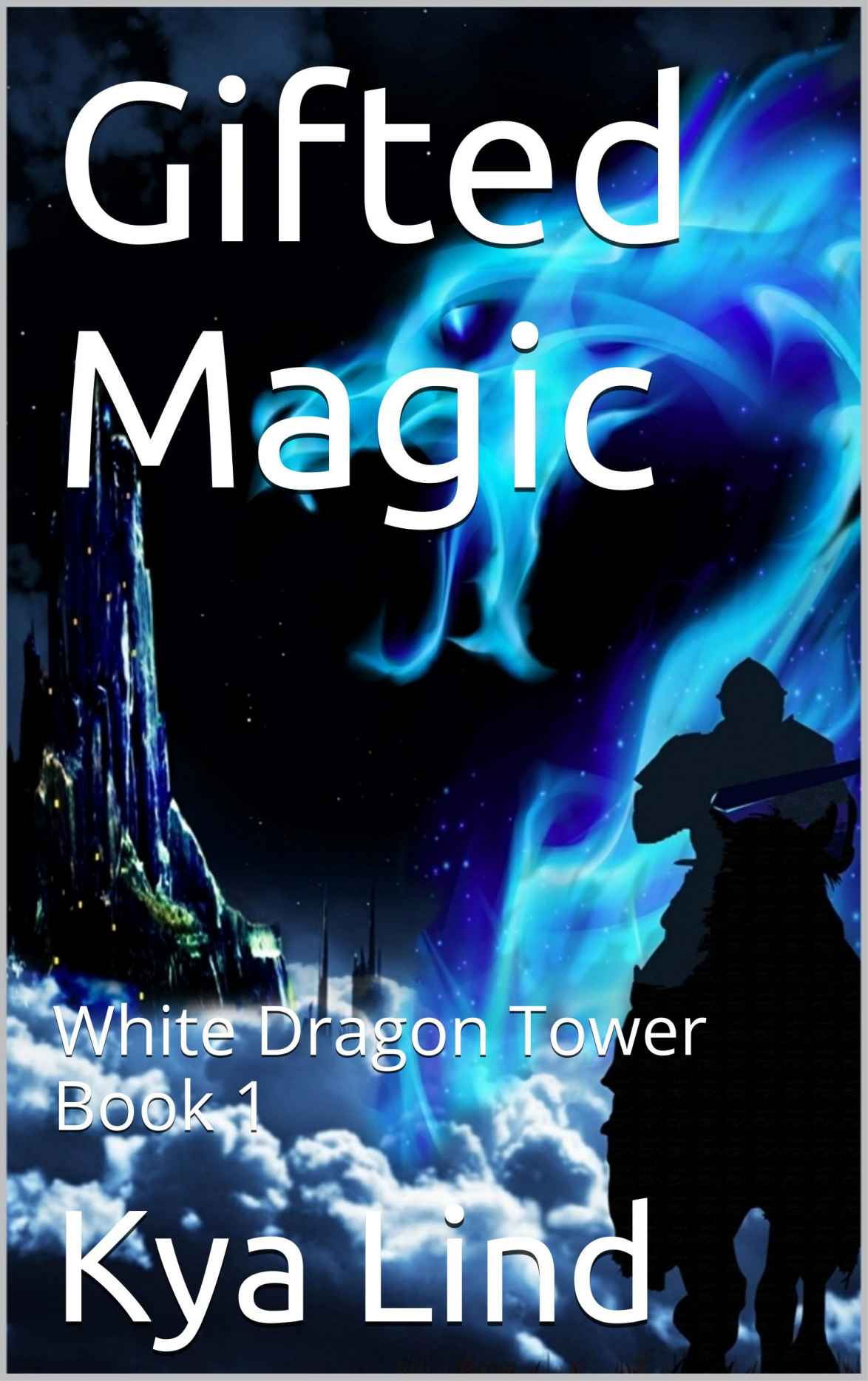 White Dragon Tower – Book 1 – Gifted Magic